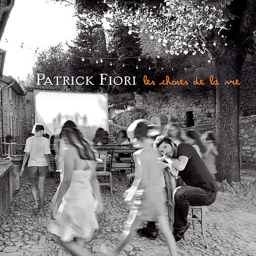 Les choses de la vie by Patrick Fiori
