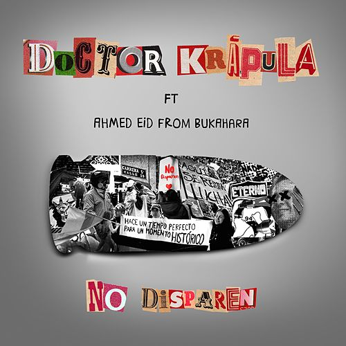 No Disparen by Doctor Krapula
