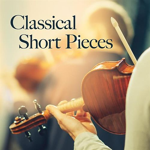 Classical Short Pieces by Various Artists