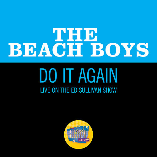 Do It Again (Live On The Ed Sullivan Show, October 13, 1968) de The Beach Boys