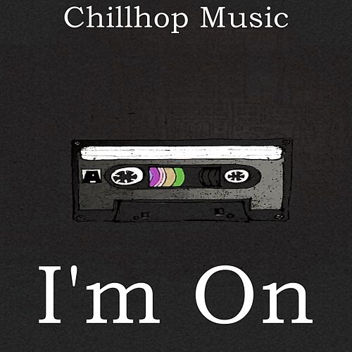 I'm On (Instrumental) by Chillhop Music