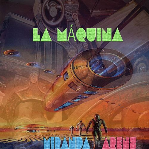 La Máquina by Miranda!