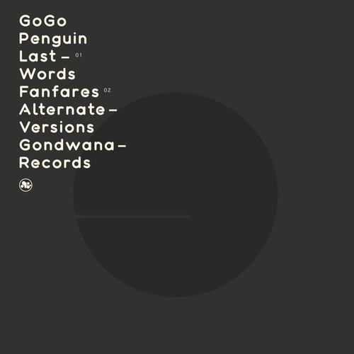 Last Words / Fanfares (Alternate Versions) by GoGo Penguin