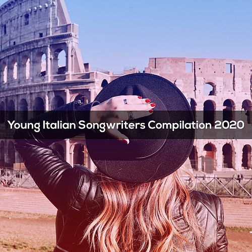 YOUNG ITALIAN SONGWRITERS COMPILATION 2020 von Parente