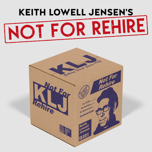Not for Rehire by Keith Lowell Jensen