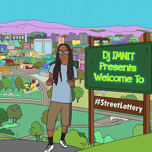 #Welcome to StreetLottery de Dj IMNIT