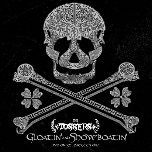 Gloatin' and Showboatin': Live On St. Patrick's Day von The Tossers