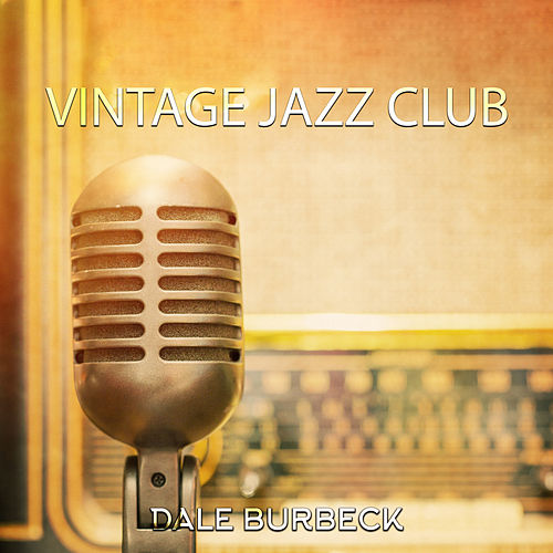 Vintage Jazz Club (Jazz in Retro Style) by Dale Burbeck