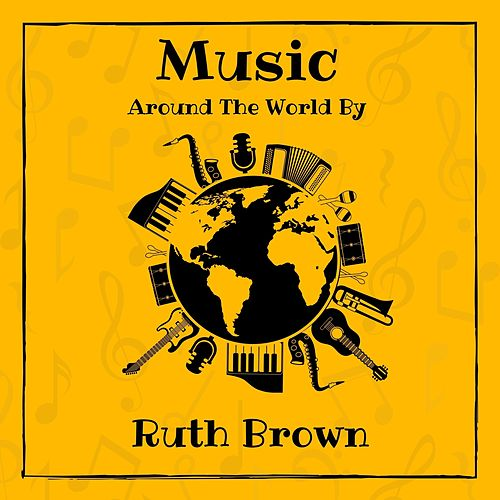 Music Around the World by Ruth Brown von Ruth Brown