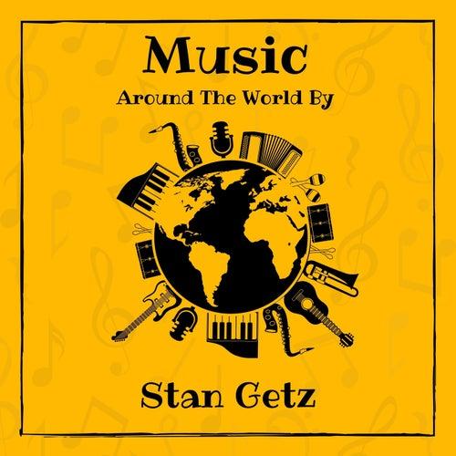 Music Around the World by Stan Getz von Stan Getz