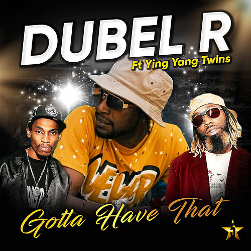 Gotta Have That by Dubel R