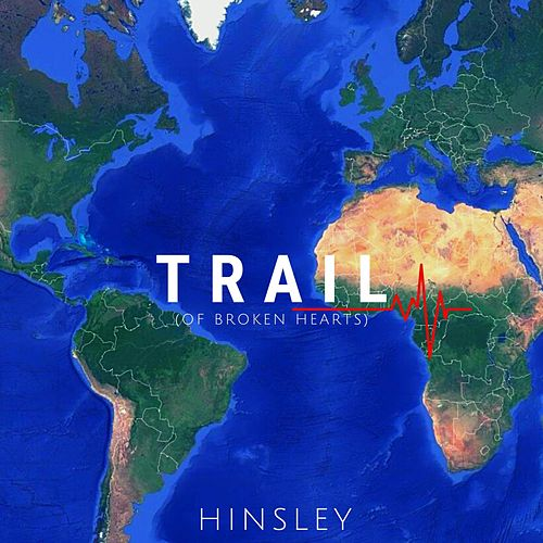 Trail (of Broken Hearts) by Hinsley