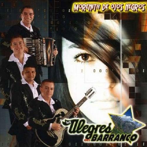 Morenita De Ojos Negros by Los Alegres Del Barranco
