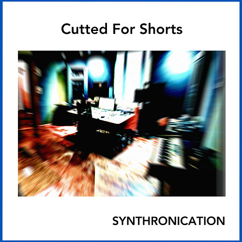 Cutted for Shorts von Synthronication