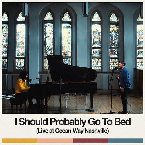 I Should Probably Go To Bed (Live at Ocean Way Nashville) von Dan + Shay