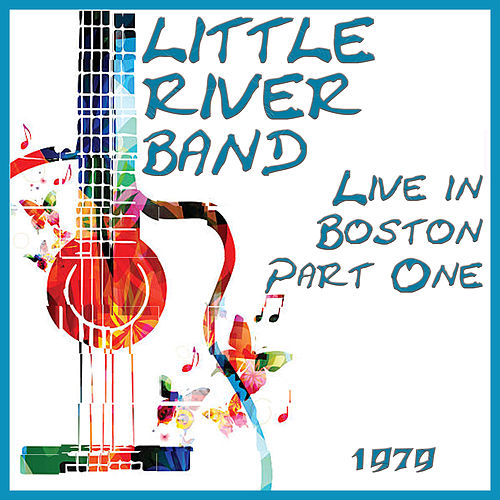 Live in Boston 1977 Part One (Live) de Little River Band