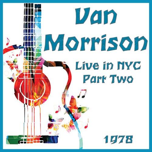 Live in NYC 1978 Part Two (Live) von Van Morrison