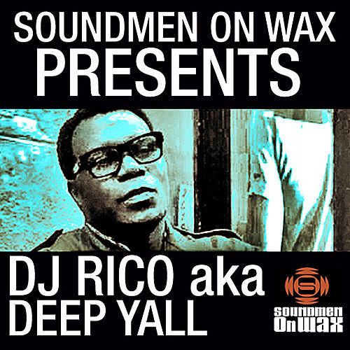 Soundmen On Wax Presents DJ Rico by DJ Rico