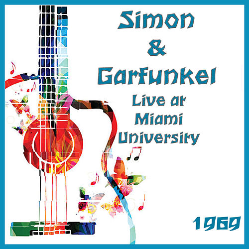 Live at Miami University 1969 (Live) von Simon & Garfunkel