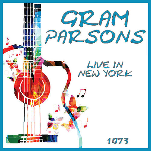 Live on NYC Radio 1973 (Live) by Gram Parsons