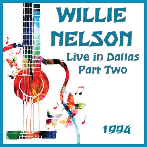 Live in Dallas 1994 Part Two (Live) von Willie Nelson