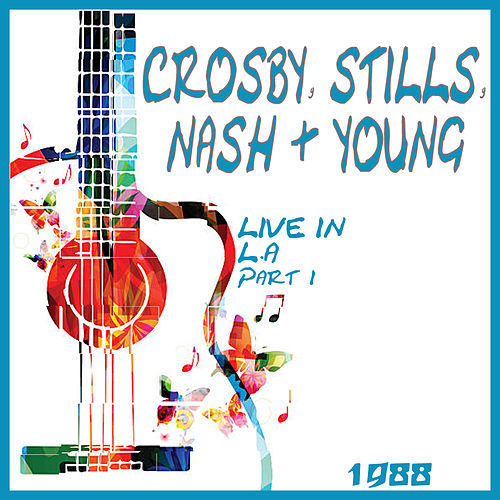Live in Hollywood 1988 Part One (Live) de Crosby, Stills, Nash and Young