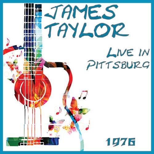 Live in Pittsburg 1976 (Live) von James Taylor