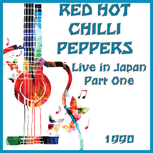 Live in Japan 1990 Part One (Live) von Red Hot Chili Peppers
