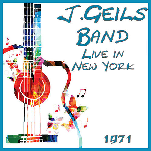 Live in New York 1971 (Live) de J. Geils Band