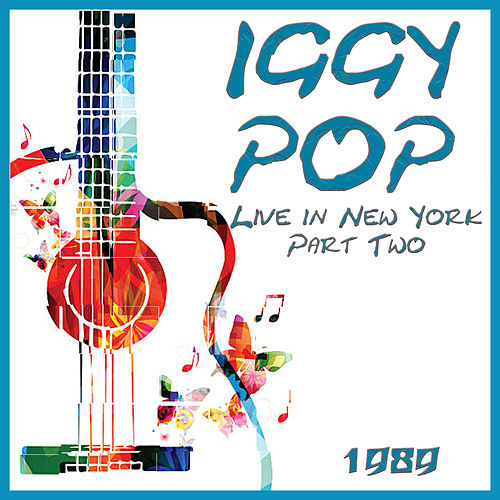 Live in New York 1989 Part Two (Live) von Iggy Pop
