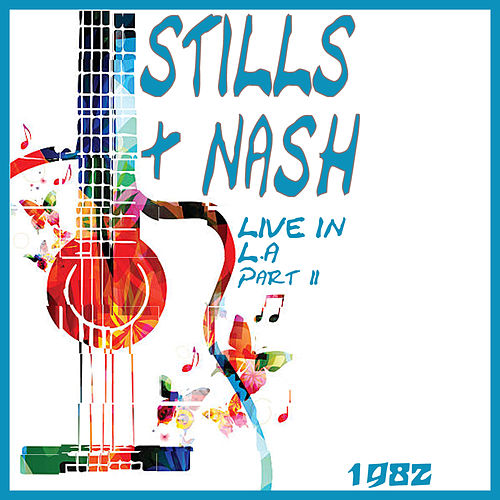 Live in L.A 1982 Part Two (Live) de Crosby, Stills, Nash and Young
