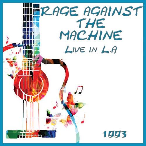 Live in LA 1993 (Live) von Rage Against The Machine
