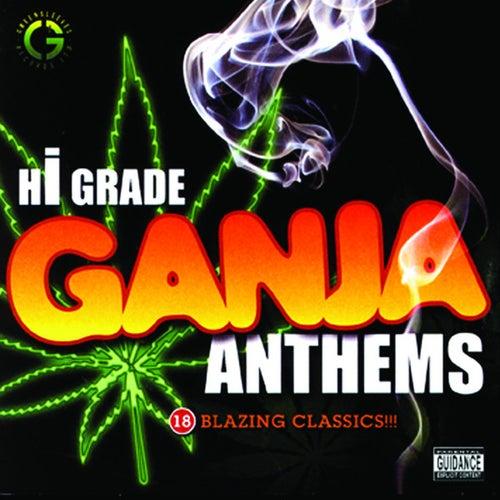 Hi-Grade Ganja Anthems by Various Artists