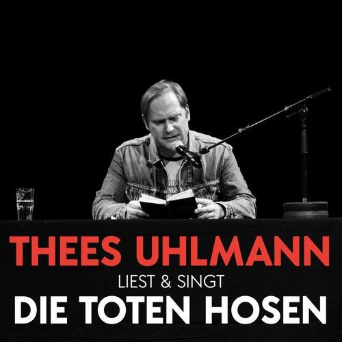 Liest & singt Die Toten Hosen (Live – 13.01.2020, Savoy Theater Düsseldorf) von Thees Uhlmann