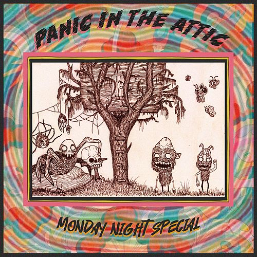 Panic in the Attic by Monday Night Special