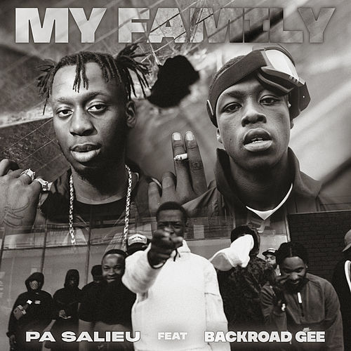 My Family (feat. BackRoad Gee) by Pa Salieu