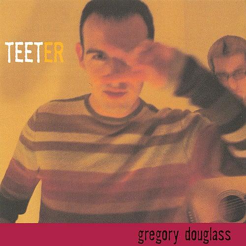 Teeter by Gregory Douglass