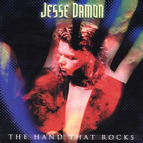 THE HAND THAT ROCKS by Jesse Damon