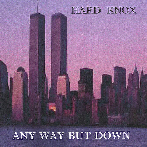 Any Way But Down by Hardknox