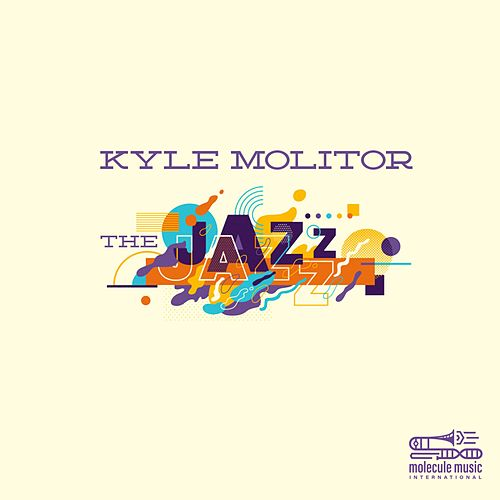 The Jazz (feat. Toranpetto) by Kyle Molitor
