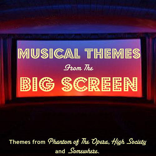 Musical Themes From The Big Screen by The New London Orchestra