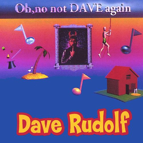 Oh No, Not Dave Again! von Dave Rudolf