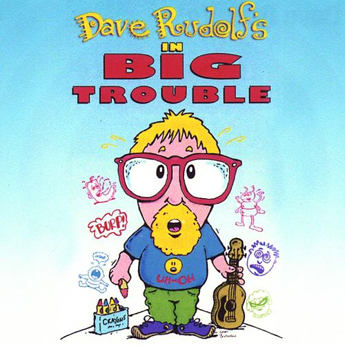 In Big Trouble von Dave Rudolf