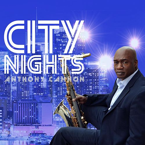 City Nights by Anthony Cannon