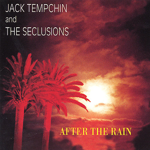 After The Rain by Jack Tempchin and the Seclusions by Jack Tempchin