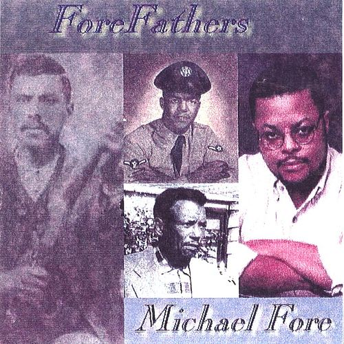 ForeFathers by Michael Fore