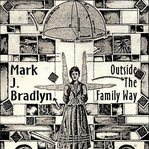 Outside The Family Way by Mark J. Bradlyn