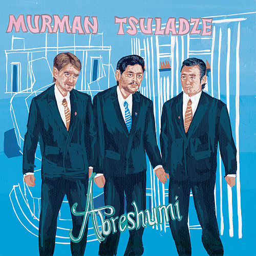 Abreshumi de Murman Tsuladze