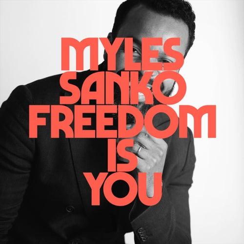 Freedom Is You by Myles Sanko