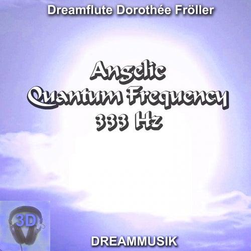Angelic Quantum Frequency 333 Hz von Dreamflute Dorothée Fröller
